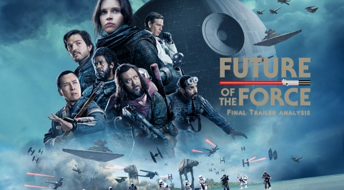 Rogue One: A Star Wars Story | Final Trailer Analysis
