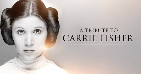 A Tribute To Carrie Fisher: Farewell To Our Princess