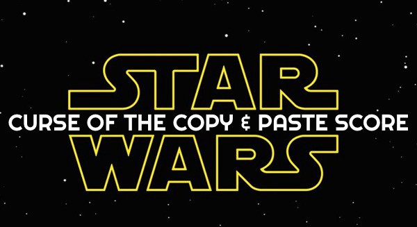 Star Wars: And the Curse of the Copy and Paste Soundtracks