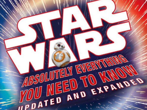 Star Wars: Absolutely Everything You Need to Know Updated and Expanded