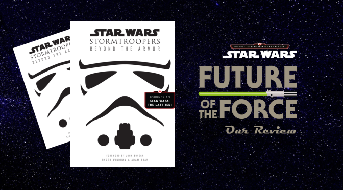 Book Review | Star Wars Stormtroopers: Beyond the Armor – A Book That Doesn't Miss