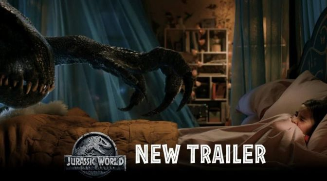Jurassic World: Fallen Kingdom – The Second Trailer Has Hatched