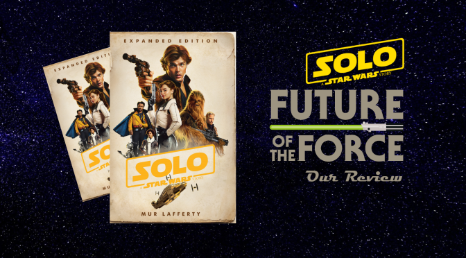 Book Review | Solo: A Star Wars Story The Expanded Novelisation