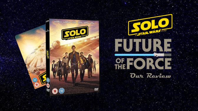 Review | Solo: A Star Wars Story (Blu-Ray, DVD & Digital)