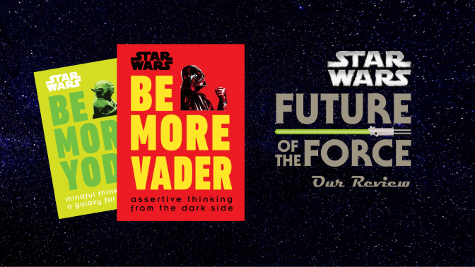 Book Review | Star Wars: Be More Yoda & Be More Vader