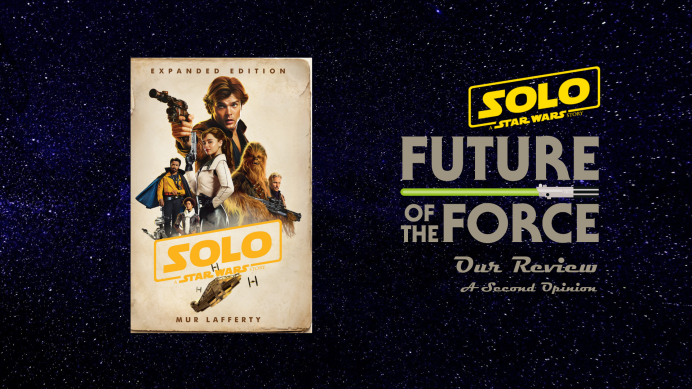Book Review | Solo: A Star Wars Story Expanded Edition – (A Second Opinion)