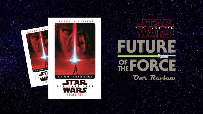 Book Review | Star Wars: The Last Jedi Expanded Novelisation (Paperback Edition)