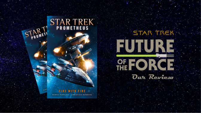 Book Review | Star Trek Prometheus: Fire With Fire