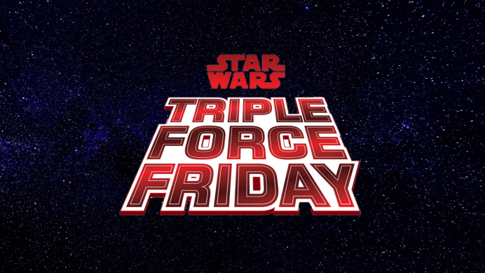 Star Wars | Triple Force Friday Announced