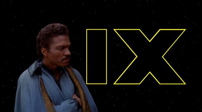 Star Wars   Is Lando Toast in 'Episode IX'?