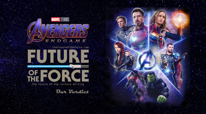 Avengers Endgame Our Verdict Future Of The Force