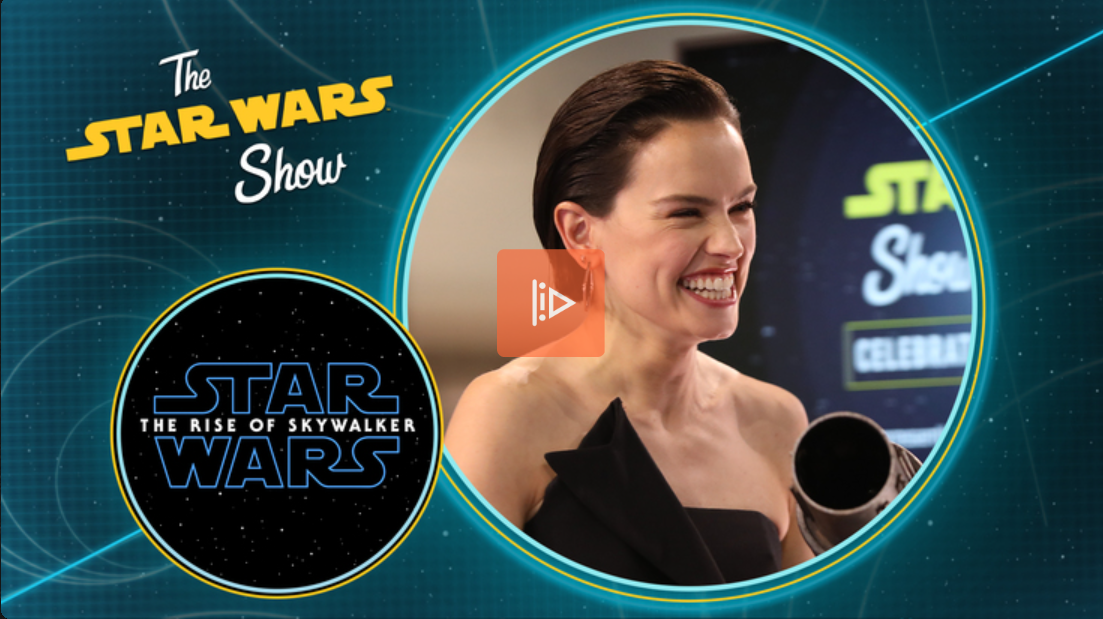 The Star Wars Show | The Cast of Star Wars: The Rise of Skywalker Talks!
