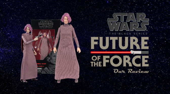 Black Series Review | Vice Admiral Holdo (Star Wars: The Last Jedi)