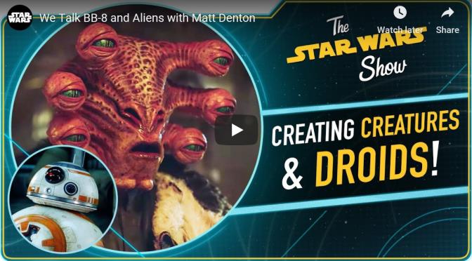 The Star Wars Show   BB-8 and Aliens with Matt Denton