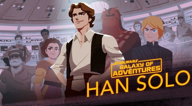 Star Wars: Galaxy of Adventures | Han Solo – From Smuggler to General