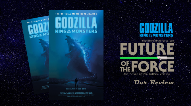 Book Review | Godzilla: King of The Monsters - The Official Movie Novelization