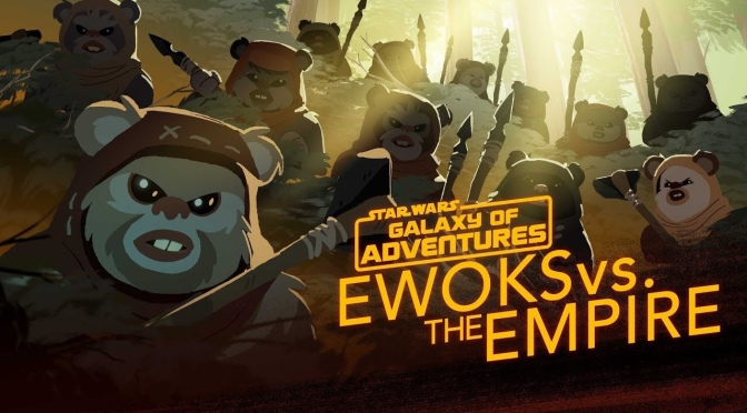Star Wars: Galaxy of Adventures | Ewoks vs. The Empire – Small but Mighty